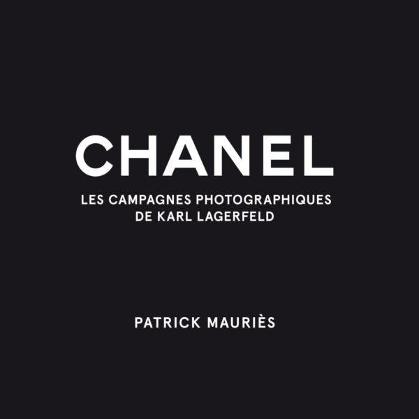 A lire : Les campagnes photographiques CHANEL de Karl Lagerfeld